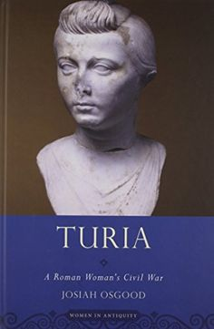 Turia: A Roman Woman's Civil War (Women in Antiquity) by Josiah Osgood