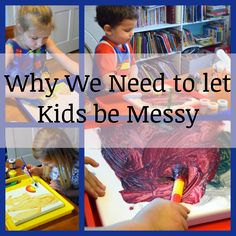 Let Them Be Messy * Our Good Life