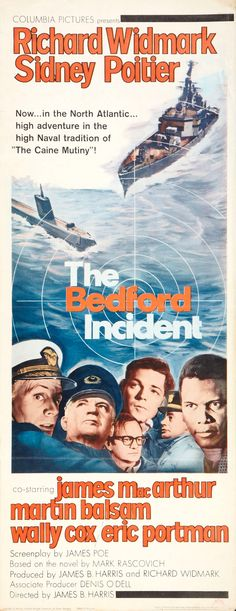 The Bedford Incident (1965) Stars: Richard Widmark, Sidney Poitier, James MacArthur, Martin Balsam, Wally Cox, Eric Portman ~ Director: James B. Harris (Nominated for 1 BAFTA Film Award)