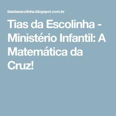 Tias da Escolinha - Ministério Infantil: A Matemática da Cruz!