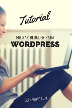 Como migrar Blogger para Wordpress
