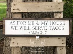 As for me and my house we will serve tacos. Salsa 24:7. Taco sign, funny kitchen sign, farmhouse decor. by TinasTinkers on Etsy