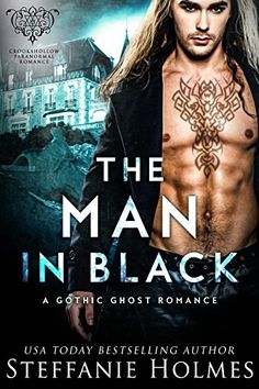The Man in Black: A Gothic Romance (Crookshollow Ghosts) by [Holmes, Steffanie]