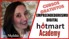 CURSOS GRATUITOS de empreendedorismo digital no HOTMART – Hotmart Academ...