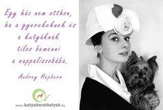 """""""Egy ház nem otthon, ha a gyerekeknek és a kutyáknak tilos bemenni a nappaliszobába."""" (Audrey Hepburn) #kutya #idézet #quotes #dog #kutyabaráthelyek #audreyhepburn #vintage #kutyásidézet"""