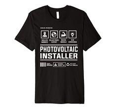 Photovoltaic Solar Panel Installer Handling Information Premium T-Shirt Best Gift For Brother, Niche Design, Engineer Shirt, Engineering Humor, Information Architecture, Teacher Humor, Branded T Shirts, Solar Panels, Shirt Designs