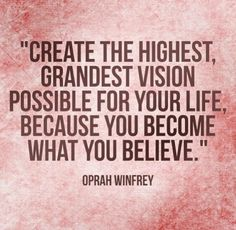 ou become what you believe. WE see the highest vision possible for your life! ❤ #Free2Luv #SuperSoulSunday #Oprah