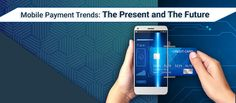 5 Emerging Trends That Are Gaining Momentum in the Mobile Payments Space!