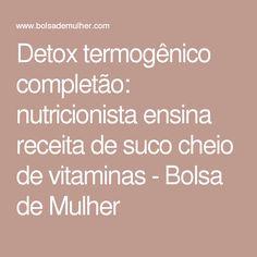 Detox termogênico completão: nutricionista ensina receita de suco cheio de vitaminas - Bolsa de Mulher