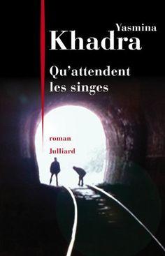 Qu'attendent les singes de Yasmina KHADRA http://www.amazon.fr/dp/2260021948/ref=cm_sw_r_pi_dp_zDfkub1AMEYT2