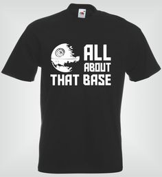 All About That Base -          Star Wars | Buy from LoveMePrint