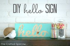 The Crafted Sparrow: DIY Hello Sign