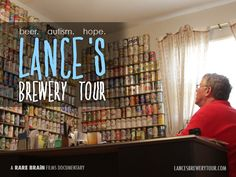Lance's Brewery Tour: A Beer Genius with Autism & His Dream by Rare Brain Studios — Kickstarter  (LOVE THIS!!!)