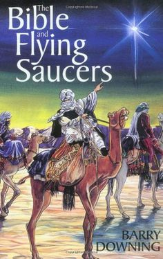 The Bible and Flying Saucers: Second Edition by Barry Downing