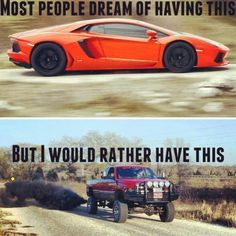 Some people would but not me trucks all the way, I love them when they are lifted