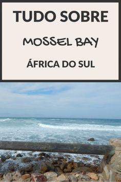 Rugby, gastronomia e descanso! (Mossel Bay, Africa do Sul) - Juny Pelo Mundo Dica de viagem para o seu roteiro pela Garden Route / Rota Jardim, Cidade do Cabo / Cape Town