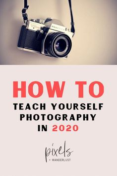 Camera Discover How To Teach Yourself Photography in 2020 Pixels and Wanderlust Heres a step-by-step guide to help you go from being a dabbler in photography to a skilled photographer without going to school.