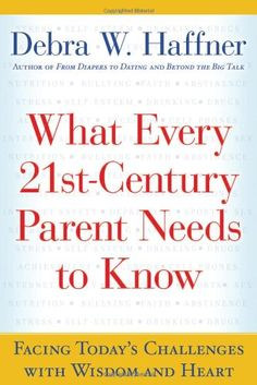 What Every 21st Century Parent Needs to Know: Facing Today's Challenges With Wisdom and Heart by Debra W. Haffner http://www.amazon.com/dp/155704726X/ref=cm_sw_r_pi_dp_KIBgub1336Z1V