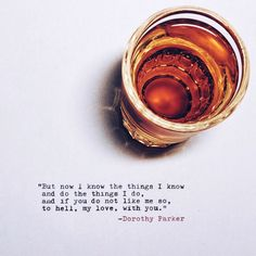 whiskeywrites: To hell, my love, with you. Book Quotes, Poetry Quotes, Me Quotes, Qoutes, Whiskey Quotes, Bourbon Quotes, Liquor Quotes, Crown Royal Drinks, Sunshine And Whiskey