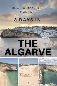 How to Make the Most of 3 Days in the Algarve