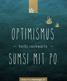 … heißt rückwärts: SUMSI MIT PO Calm, Signs, Artwork, Movie Posters, Innovative Ideas, Optimism, Positive Thoughts, Kids Day Out, Programming