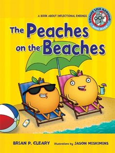 The Peaches on the Beaches: A Book about Inflectional Endings (Sounds Like Reading) by Brian P. Cleary,http://www.amazon.com/dp/0761342052/ref=cm_sw_r_pi_dp_.ROKsb0CDXFA45WX