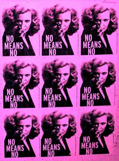 NO MEANS NO. (Seems simple enough, but some guys still seem to have trouble with this concept. Room Posters, Poster Wall, Poster Prints, Riot Girl, Arte Punk, Protest Art, Life Quotes Love, Doja Cat, Feminist Art
