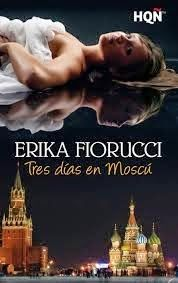 TRES DIAS EN MOSCU #2 - SAGA CUATRO DIAS EN LONDRES, ERIKA FIORUCCI http://bookadictas.blogspot.com/2014/09/tres-dias-en-moscu-2-saga-cuatro-dias.html