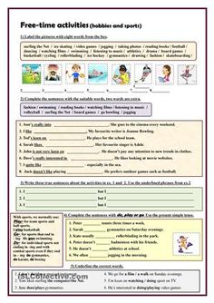 This worksheet was made as an extra activity when you teach the following topics: 'Hobbies', 'Sports' of 'Free time...'. It consists of five exercises. Key is provided. - ESL worksheets