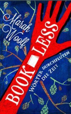BookLess - Wörter durchfluten die Zeit von Marah Woolf