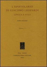 Prezzi e Sconti: #L' l' epistolario di giacomo leopardi. lingua New  ad Euro 68.00 in #Fabrizio serra editore pisa roma #Libri