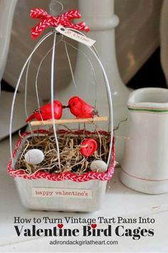 BIRD CAGES I Valentine's Day I Vintage Tart Pans I adirondackgirlatheart.com