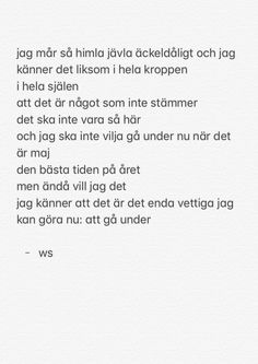 Fast det är augusti nu men annars spot on. Hurt Quotes, Sad Quotes, Love Quotes, Swedish Quotes, Late Night Thoughts, Sad Life, Different Quotes, Hard To Love, Romantic Quotes