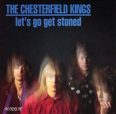 .ESPACIO WOODYJAGGERIANO.: THE CHESTERFIELD KINGS -  (1994) Let's go get ston... http://woody-jagger.blogspot.com/2014/01/the-chesterfield-kings-lets-go-get.html