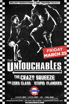 3/25 - The Untouchables and The Crazy Squeeze, Stupid Flander and Zero Class live at the Underground in Downtown Santa Ana   https://www.ticketfly.com/purchase/event/1069123