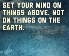 Colossians 3:2 Colossians 3, Mindset, Mindfulness, Bible News, God, Scripture Verses, New Testament, Christianity, Dios