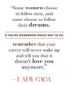 """Your career will never wake up and tell you that it doesn't love you anymore."""