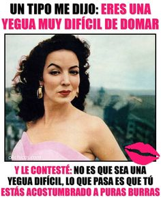 Diva Quotes, Silly Quotes, Real Quotes, Strong Quotes, Mexican Moms, Corn Dolly, Mexican Quotes, Spanish Quotes, Healthy Relationships