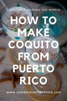 Have you ever tried a Coquito cocktail? Well, if you haven't then you are in for a treat! Coquito is the island's version of egg nog, only creamier, rummier and more delicious (in my opinion!) Find out how to make this delectable cocktail at home, and the history of it. | Camels Cocktail Desserts, Cocktails, Party Drinks, Fun Drinks, How To Make Coquito, Travel Tips, Travel Advise, Travel Articles, Travel Guides