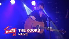 The Kooks - Naive (This Feeling TV) The Kooks, Naive, Red Stripes, New Music, Letting Go, Let It Be, Album, Songs, Feelings