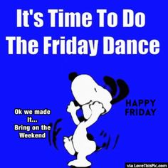 Let's do the Happy Friday dance together! XOXO's Let's do the Happy Friday dance together! Happy Friday Humour, Happy Friday Dance, Happy Friday Morning, Friday Morning Quotes, Happy Weekend Quotes, Weekend Humor, Morning Humor, Good Morning Quotes, Happy Quotes