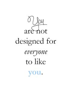 People who are meant for you accept you the way you are...