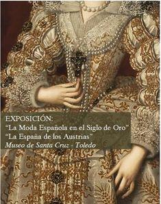 Toledo, Museo de Santa Cruz, La Moda Española en el Siglo de Oro (2015)