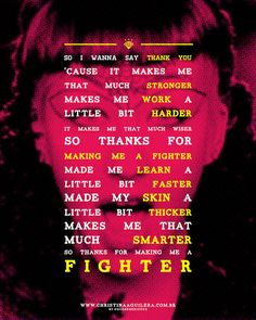 Christina Aguilera - Fighter~ lyrics to live by..haters always want to bring you down so always smile and say thank you for the motivation to keep on being better :-)
