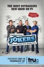 Impractical Jokers... my fav!!! Glad it's back on!ok this is the most hilarious show on tv,I laugh till tears run down my face !