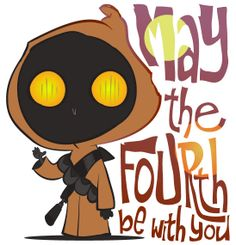 May the Fourth Be with You | Star Wars Day
