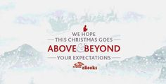 We hope this Christmas goes Above & Beyond Your Expectations....iGO eBooks!