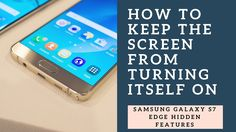 Samsung Galaxy S7 Edge Hidden Features | How to Keep the Screen From Tur...
