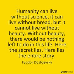 Humanity can live without science, it can live without… #science