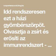 Idd rendszeresen ezt a házi gyömbérszörpöt. Olvasztja a zsírt és erősíti az immunrendszert - Segithetek.blog.hu